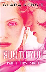 Run to You Part One: First Sight