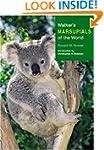 Walker's Marsupials of the World (Wal...