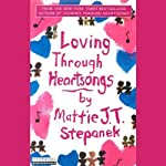 Loving Through Heartsongs | Mattie J. T. Stepanek