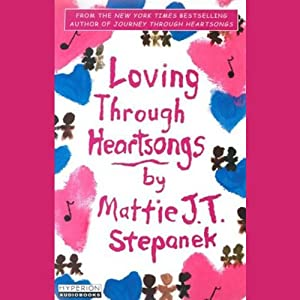 Loving Through Heartsongs | [Mattie J. T. Stepanek]