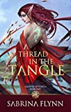 A Thread in the Tangle (Legends of Fyrsta Book 1)