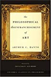 img - for The Philosophical Disenfranchisement of Art (Columbia Classics in Philosophy) book / textbook / text book