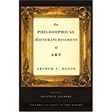 The Philosophical Disenfranchisement of Art (Columbia Classics in Philosophy)