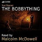 The Bobbything | Yuri Storasi