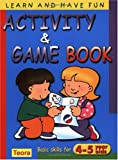 img - for Activity and Game Book: Basic Skills for 4-5 Years Olds (Learn and Have Fun) book / textbook / text book
