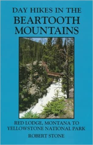 Day Hikes in the Beartooth Mountains written by Robert Stone