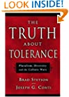 The Truth About Tolerance: Pluralism, Diversity and the Culture Wars