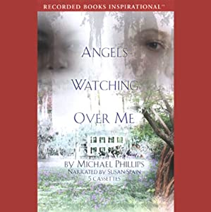 Angels Watching Over Me: The Shenandoah Sisters, Book 1 | [Michael Phillips]