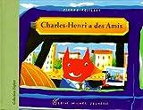 echange, troc Pierre Fouillet - Charles-Henri a des amis
