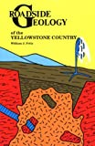 Roadside Geology of the Yellowstone Country (087842170X) by Fritz, William J.