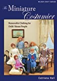 The Miniature Costumier: Removable Clothing for Dolls House People (Milner Craft) (Milner Craft Series)