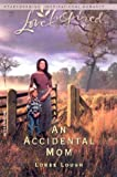 An Accidental Mom (Accidental Blessings Series #2) (Love Inspired #225) (0373872321) by Lough, Loree