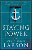 Staying Power: Encouragement for Pastors to Persevere (0801091799) by Larson, Craig Brian