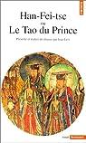Han-Fei-tse, ou, Le tao du prince par Han