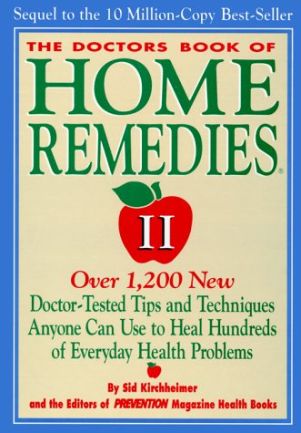 Image for The Doctors Book of Home Remedies II: Over 1,200 New Doctor-Tested Tips and Techniques Anyone Can Use to Heal Hundreds of Everyday Health Problems
