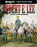 Robert E. Lee: Duty and Honor (Cobblestone the Civil War)