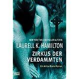 """Zirkus der Verdammtenvon """"Laurell K. Hamilton"""""""