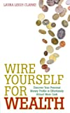 img - for Wire Yourself For Wealth: Discover Your Money Genius Profile to Effortlessly Create More Wealth book / textbook / text book
