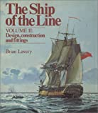 Ship of the Line, Vol. 2: Design, Construction and Fittings (0851772870) by Brian Lavery