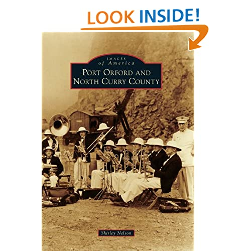 Port Orford and North Curry County (Images of America Series) (Images of America (Arcadia Publishing)) Shirley Nelson