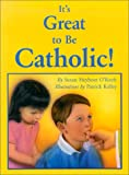 img - for It's Great to Be Catholic! book / textbook / text book