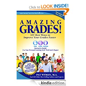 Amazing Grades:101 Best Ways to Improve Your Grades Faster (Instant Learning Series)