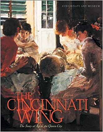 The Cincinnati Wing: Story Of Art In the Queen City (Ohio Bicentennial)