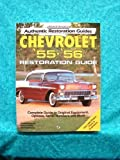 img - for Chevrolet '55-'56 Restoration Guide (Authentic Restoration Guides) book / textbook / text book