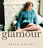 Glamour Knits (Erika Knight Collectables) (1844003280) by Erika Knight