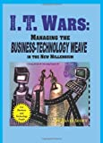 I.T. Wars:  Managing the Business-Technology Weave in the New Millennium (1419627635) by Scott, David