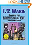 I.t. Wars: Managing the Business-tech...