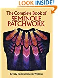 The Complete Book of Seminole Patchwork (Dover Quilting)