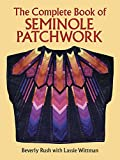 img - for The Complete Book of Seminole Patchwork (Dover Quilting) book / textbook / text book