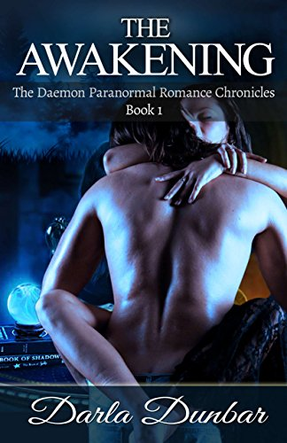 Book: The Awakening - The Daemon Romance Chronicles, Book 1 by Darla Dunbar