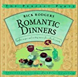 Romantic Dinners: Surefire Recipes and Exciting Menus for a Flawless Party! (The Perfect Party) (0446910953) by Rodgers, Rick