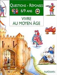 Vivre au Moyen Âge  par Philip Steele
