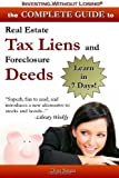 img - for Complete Guide to Real Estate Tax Liens and Foreclosure Deeds: Learn in 7 Days: Investing Without Losing Series by Don Sausa unknown Edition [Paperback(2007)] book / textbook / text book