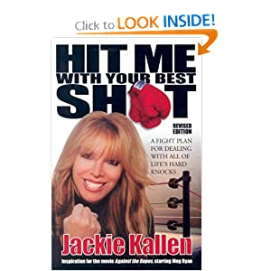 Hit Me With Your Best Shot: A Fight Plan for Dealing With All of Life's Hard Knocks