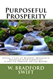 img - for Purposeful Prosperity: Living a Life of Mindful Abundance Balanced with Simplicity (A Life On Purpose Special Report Book 3) book / textbook / text book