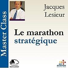 Le marathon stratégique (Master Class) Audiobook by Jacques Lesieur Narrated by Jacques Lesieur