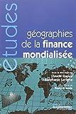 Géographies de la finance mondialisée (n.5299)