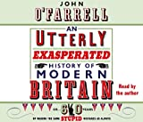 An Utterly Impartial History of Post War Britain