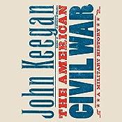 The American Civil War: A Military History   [John Keegan]