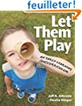 Let Them Play: An Early Learning (Un)...