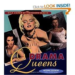 Drama Queens: Wild Women of the Silver Screen