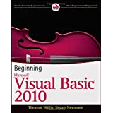 Beginning Visual Basic 2010 (Wrox Programmer to Programmer)by Thearon Willis
