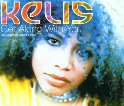 Kelis - Get Along With You - Zortam Music