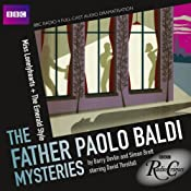 BBC Radio Crimes: The Father Paolo Baldi Mysteries: Miss Lonelyhearts & The Emerald Style | [Barry Devlin]