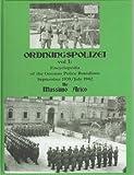 Ordnungspolizei Vol 1: German Police Batallions July 1939 - August 1942