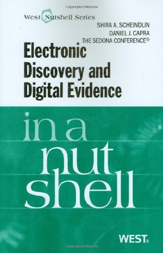 The Sedona Conference's Electronic Discovery and Digital Evidence in a Nutshell 1st edition